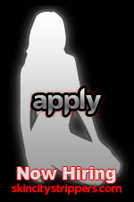 Skin City Strippers Female Strippers jobs in Southern California